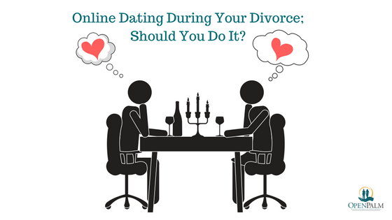on-line dating during your divorce