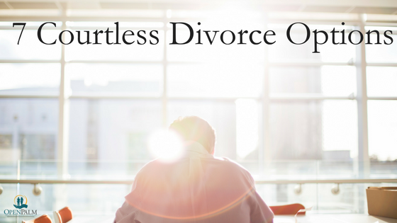 7 Courtless Divorce Options