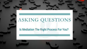 asking questions is mediation right for you